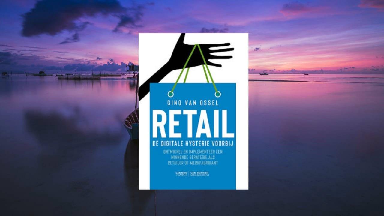 (Recensie) Retail, de digitale hysterie voorbij